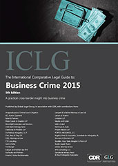 The International Comparative Legal Guide to Business Crime 2015 Edition