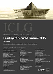 The International Comparative Legal Guide to Lending & Secured Finance 2015 Edition