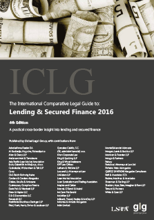 The International Comparative Legal Guide to Lending & Secured Finance 2016